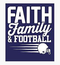 Faith, Family and Football Photographic Print