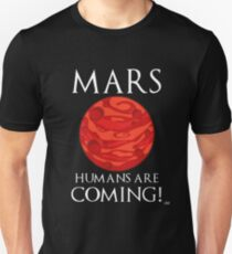 MarsT-Shirts | Redbubble Mars Humans Are Coming! Unisex T-Shirt