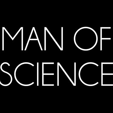 Man Of Science by TheShirtYurt