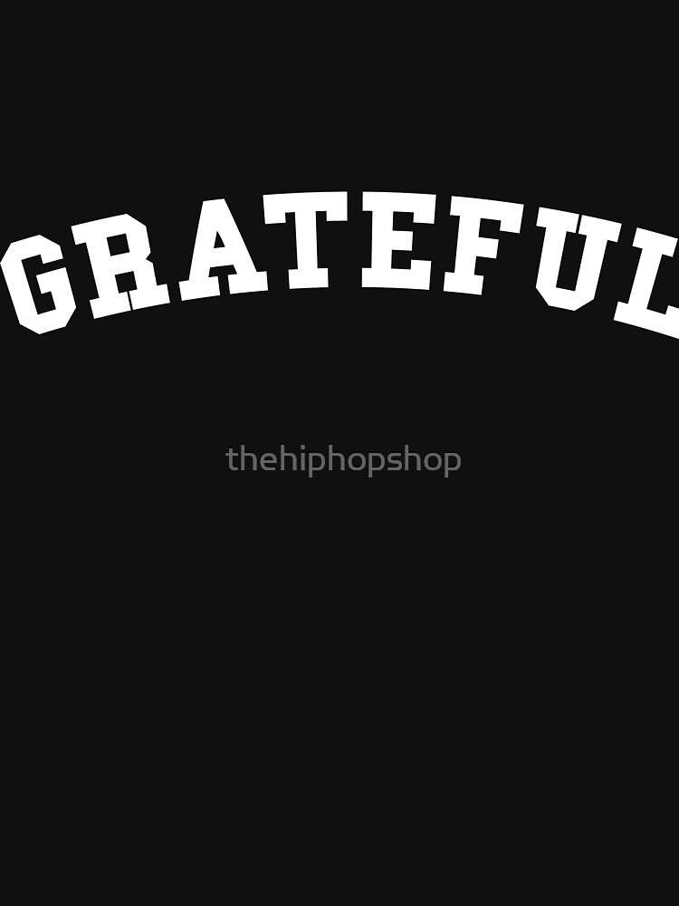 Grateful White Text by thehiphopshop