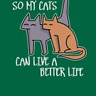 I work hard so my cats can live a better life (dark) by twgcrazy