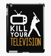 Kill Your Television - TV iPad Case/Skin