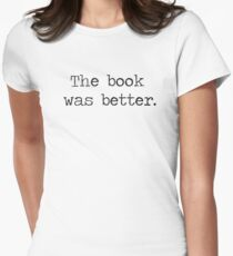 The Book Was Better Women's Fitted T-Shirt