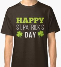 Happy St. PATRICKS day Classic T-Shirt