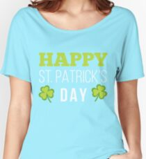 Happy St. PATRICKS day Women's Relaxed Fit T-Shirt