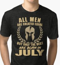 All Men Are Creared Equal But Only The Best Are Born In JULY Tri-blend T-Shirt