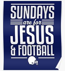 Sundays are for Jesus and Football Poster