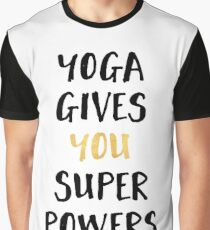 YOGA GIVES YOU SUPERPOWERS Graphic T-Shirt