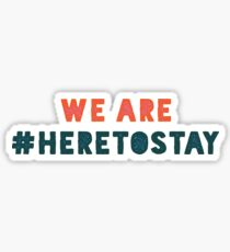 WOMEN'S MARCH - HERE TO STAY PROTEST Sticker
