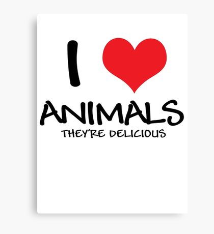 I love animals (they're delicious) Canvas Print