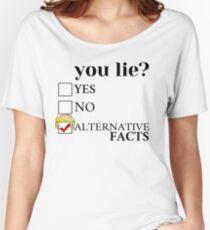You Lie ? - Alternative Fact Women's Relaxed Fit T-Shirt