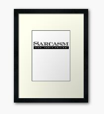 Sarcasm. Yeah, that's original Framed Print