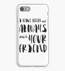 """""""I have been and always shall be your friend"""" Spock from Star Trek  iPhone Case/Skin"""