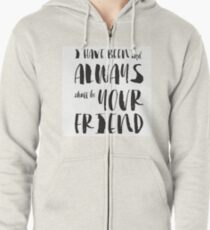 """""""I have been and always shall be your friend"""" Spock from Star Trek  Zipped Hoodie"""