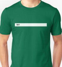 TRY (Black on White) Unisex T-Shirt