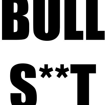 Bull S**t by Si0bhan