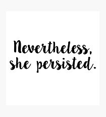 she persisted stickers Photographic Print