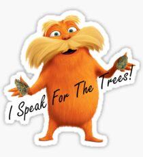 I Speak For The Trees! Sticker