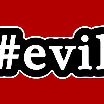Evil - Hashtag - Black & White by graphix