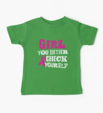 Girl You Better Check Yourself - Breast Cancer Awareness Baby Tee