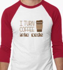 I Turn Coffee Into Programming Code Men's Baseball ¾ T-Shirt