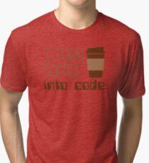 I Turn Coffee Into Programming Code Tri-blend T-Shirt
