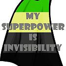My Superpower is Invisibility - Aro by AsexualityBlog