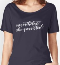 Nevertheless, she persisted (white) Women's Relaxed Fit T-Shirt