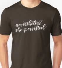 Nevertheless, she persisted (white) Unisex T-Shirt
