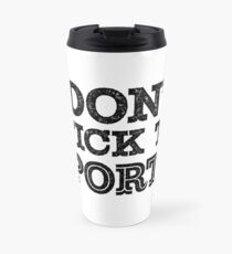 I Don't Stick To Sports (Blk) Travel Mug