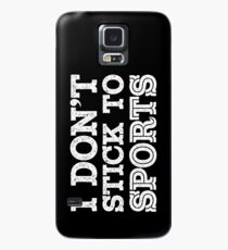 I Don't Stick to Sports (Wht) Case/Skin for Samsung Galaxy