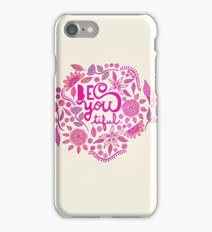 Be You- tiful (pink edition) iPhone Case/Skin