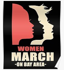 Women's march on Bay Area California Poster
