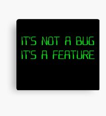It's Not a Coding Bug It's a Programming Feature Canvas Print