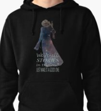 We're All Stories In The End.... Pullover Hoodie