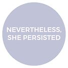 Nevertheless, She Persisted by six-fiftyeight