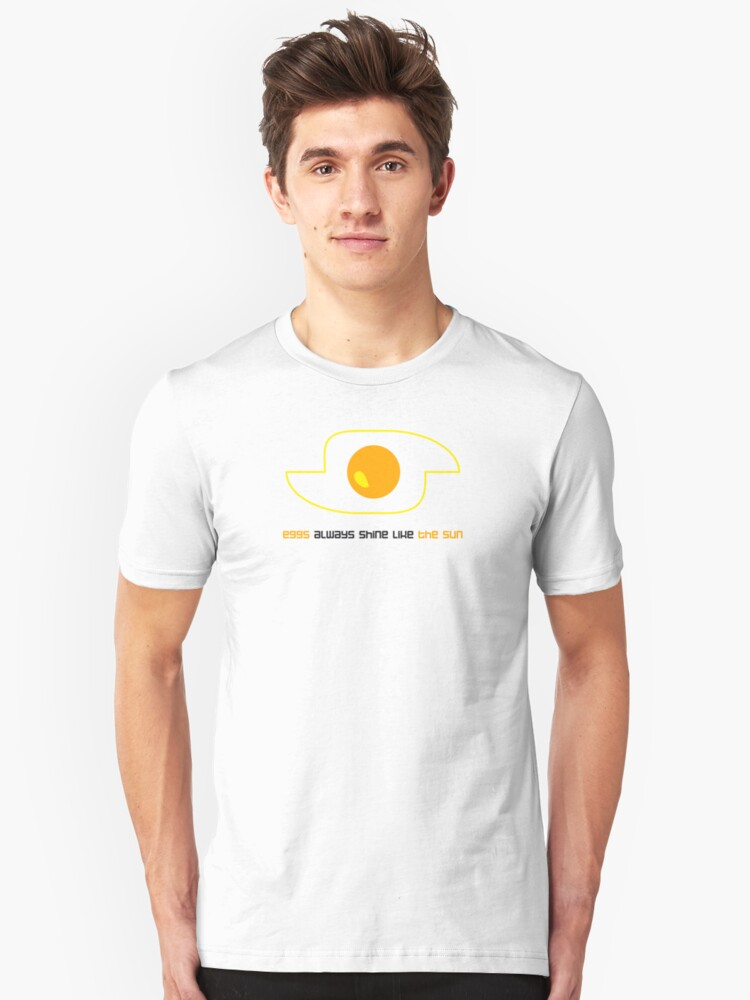 Eggs always shine like the sun Unisex T-Shirt Front