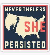 Nevertheless She Persisted. Resist with Lady Liberty Sticker