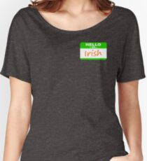 Hello, I am Irish Women's Relaxed Fit T-Shirt