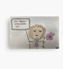 You Cannot Intimidate Us Canvas Print