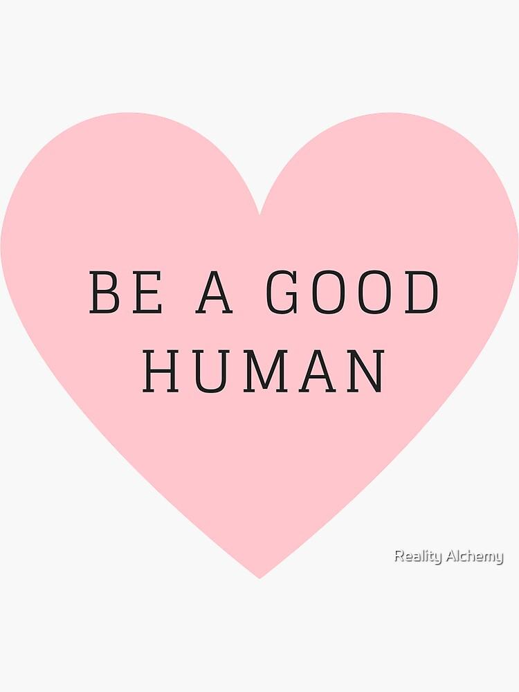 Sé un buen ser humano de alexandrapentel