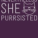 Nevertheless she purrsisted by contoured