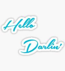 Hello Darlin Sticker