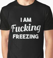 Fucking Freezing Graphic T-Shirt