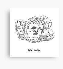 Dick Tater Canvas Print