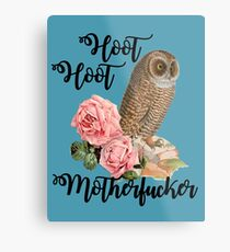 Hoot Hoot Motherfucker Metal Print