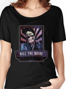 Kill The Noise Women's Relaxed Fit T-Shirt