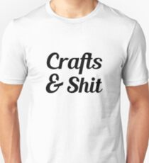 Crafts & Shit T-Shirt