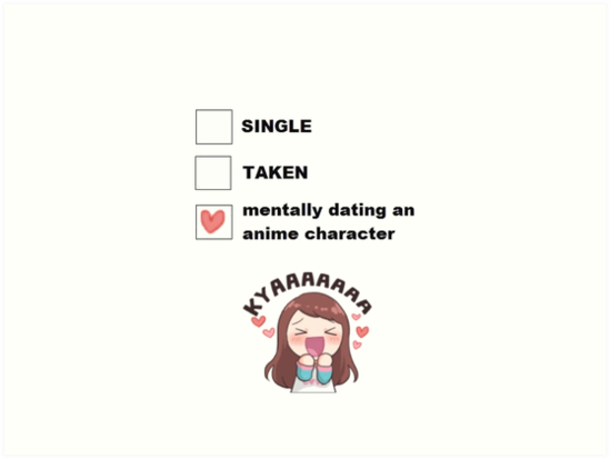 single taken mentally dating an anime character