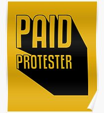 Paid Protester Poster